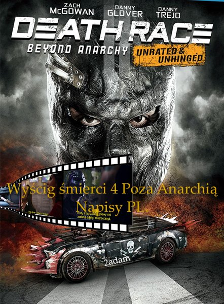 Death Race 4 Beyond Anarchy (2018) 720p.Web-MPEG-4-AAC-MOV-HD-ZF/Napisy/PL